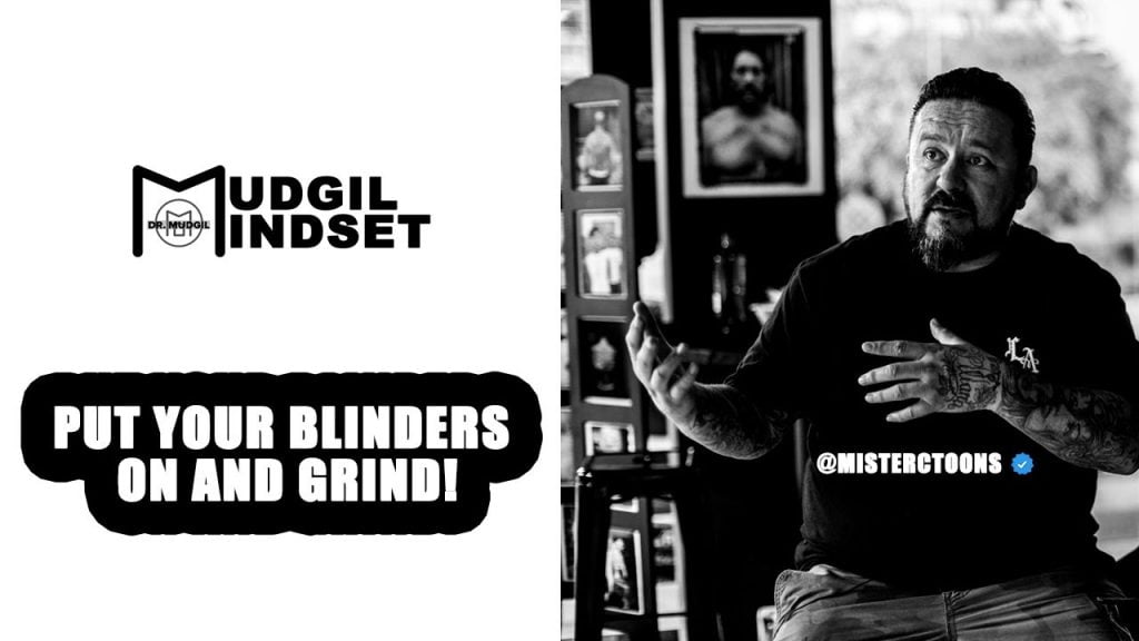 PUT YOUR BLINDERS ON AND GRIND!