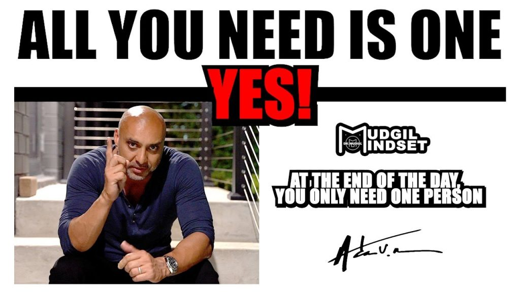 ALL YOU NEED IS ONE YES!