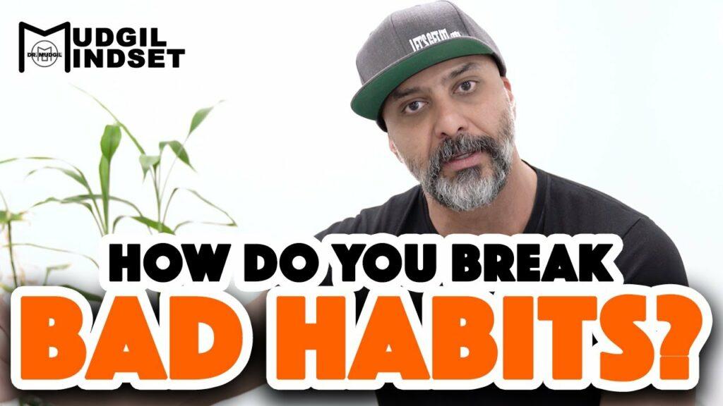 BAD HABITS?