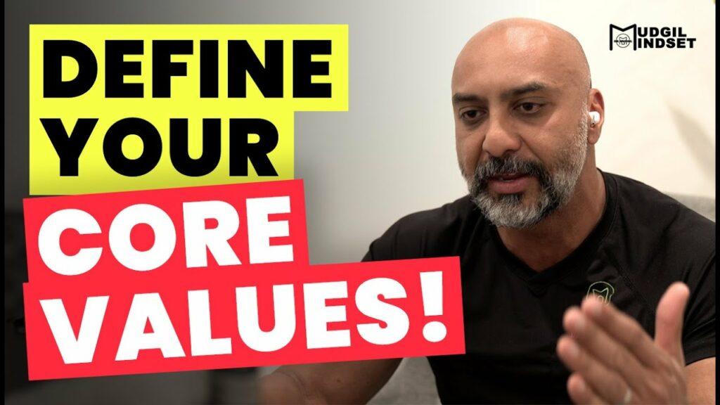 DEFINE YOUR CORE VALUES!