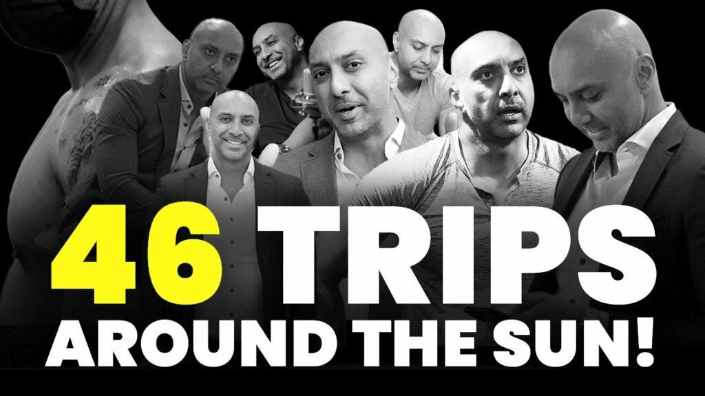 46 TRIPS AROUND THE SUN!