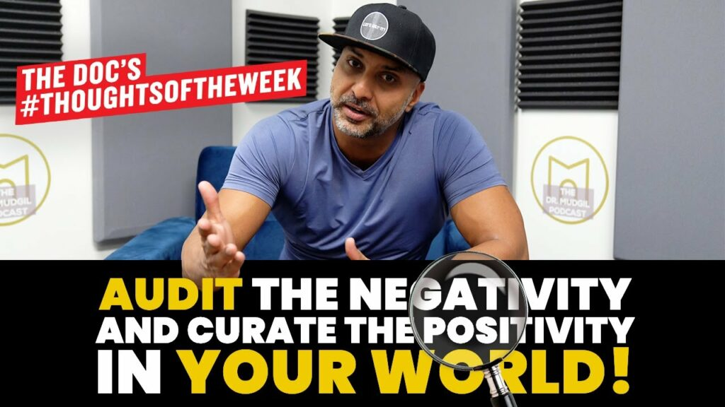 AUDIT THE NEGATIVITY AND CURATE THE POSITIVITY IN YOUR WORLD!