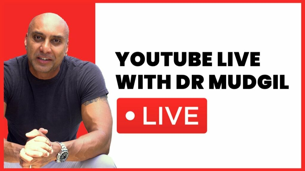 LIVE WITH DR. MUDGIL!