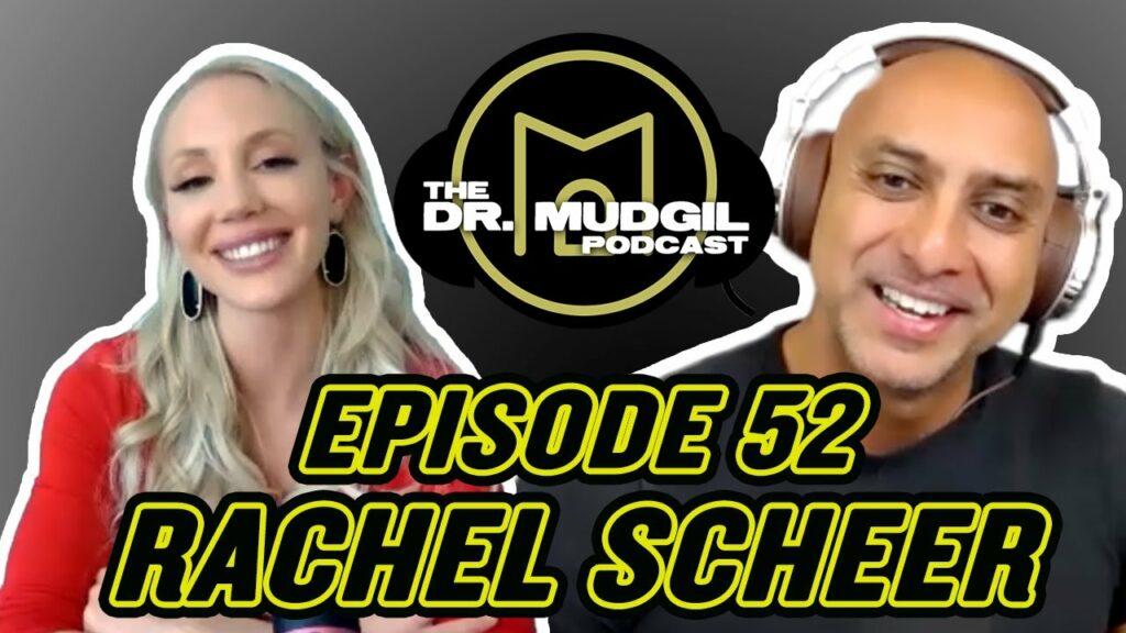 The Dr. Mudgil Podcast – Episode 52: Rachel Scheer – Functional Medicine Nutritionist