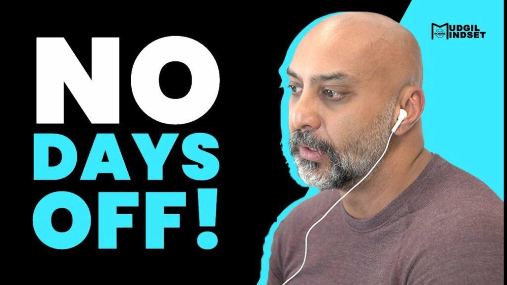 NO DAYS OFF!