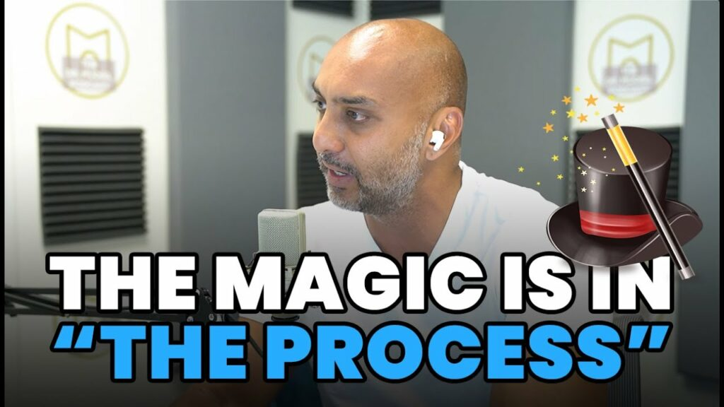 THE MAGIC IS IN THE PROCESS