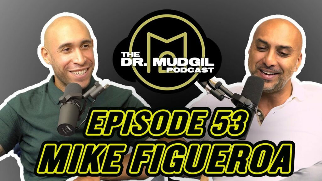 """The Dr. Mudgil Podcast – Episode 53: Mike """"Southspeed"""" Figueroa"""