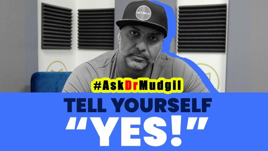 """TELL YOURSELF """"YES!"""""""