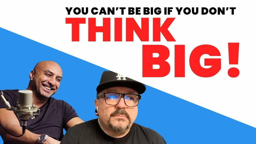 YOU CAN'T BE BIG IF YOU DON'T THINK BIG
